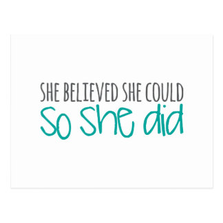 She Believed She Could, So She Did Postcard