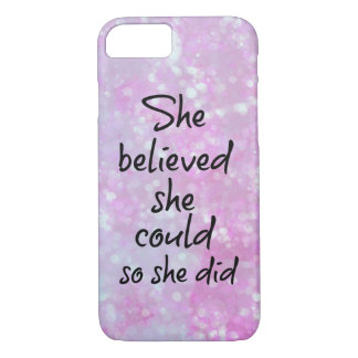 She Believed she Could so She Did Quote iPhone 7 Case