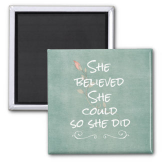 She Believed she Could so She Did Quote Square Magnet
