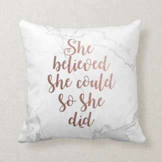 """She Believed She Could So She Did"" Rose Gold Cushion"