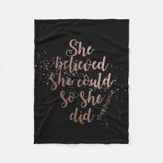 """She Believed She Could So She Did"" Rose Gold Fleece Blanket"