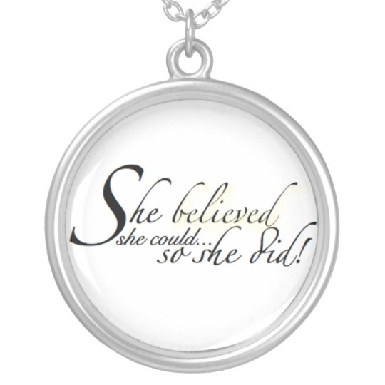She Believed She Could... So She Did! Silver Plated Necklace