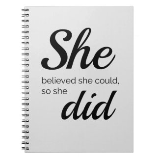 She believed she could so she did spiral notebook