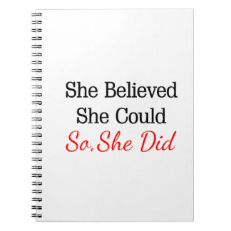 She Believed She Could...So She Did! Spiral Notebooks