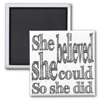 She Believed She Could So She Did Square Magnet