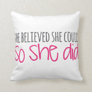 She Believed She Could, So She Did Throw Pillow