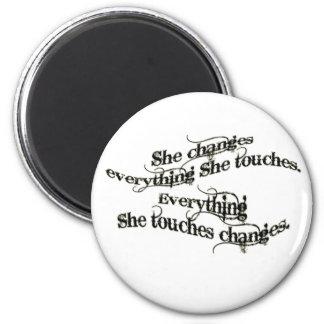 she changes everything she touches fridge magnets