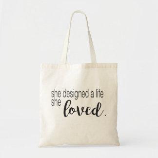 She designed a life she loved budget tote bag