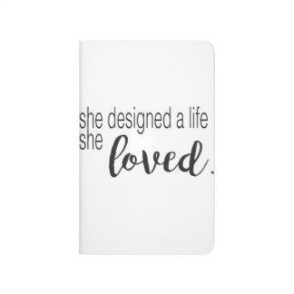 She designed a life she loved journals