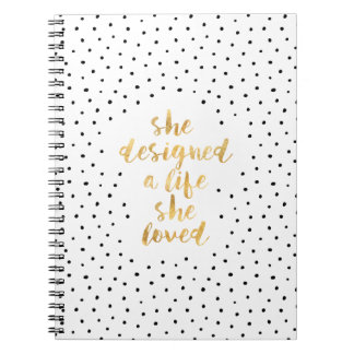 She Designed a Life She Loved with faux gold foil Spiral Notebook