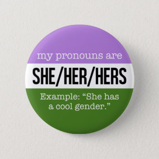 She/Her Pronouns – Genderqueer Flag 6 Cm Round Badge