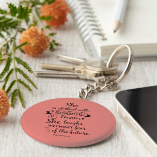 She is Clothed in Strength and Dignity Bible Verse Key Ring