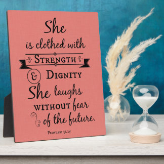 She is Clothed in Strength and Dignity Bible Verse Plaque
