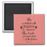 She is Clothed in Strength and Dignity Bible Verse Square Magnet
