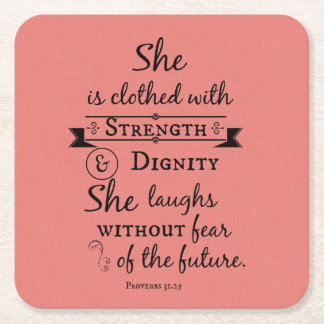 She is Clothed in Strength and Dignity Bible Verse Square Paper Coaster