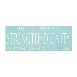 She Is Clothed In Strength and Dignity Canvas Canvas Print