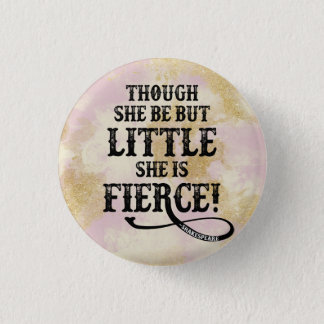 She is Fierce Shakespeare Quote Typography 3 Cm Round Badge
