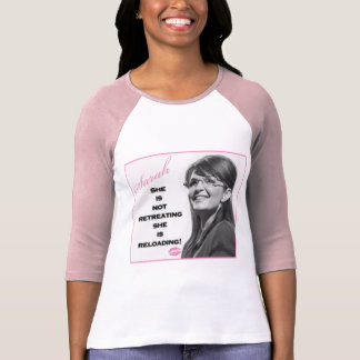 She is not retreating, she is reloading tee shirt