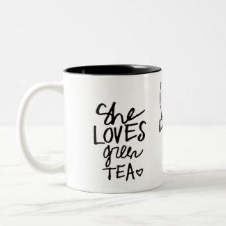 she loves green tea mug's Two-Tone mug
