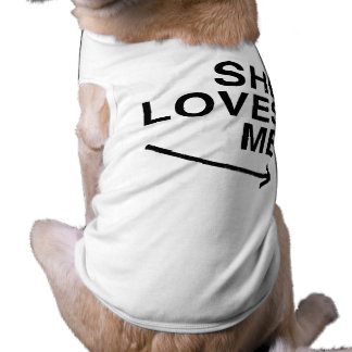 She loves me (right).png dog clothing