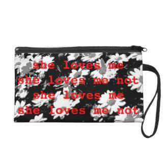 She Loves Me / She Loves Me Not Bag Wristlets