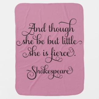 She may be little, but she is fierce. Shakespeare Baby Blanket