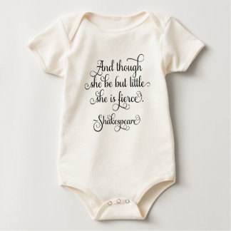 She may be little, but she is fierce. Shakespeare Baby Bodysuit
