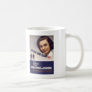 """""""She May Look Clean"""" WWII Warning Poster VD Coffee Mug"""