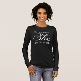 She Persisted long sleeve version 2 Long Sleeve T-Shirt