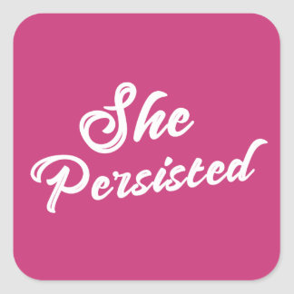 """""""She Persisted"""" Typography Political Phrase Square Sticker"""