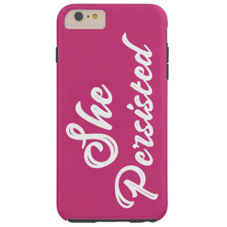 """""""She Persisted"""" Typography Political Phrase Tough iPhone 6 Plus Case"""