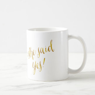 She Said Yes Quote Faux Gold Foil Metallic Design Basic White Mug