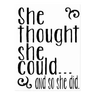 She thought she could...and so she did. postcard