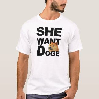 She want the Doge T-Shirt