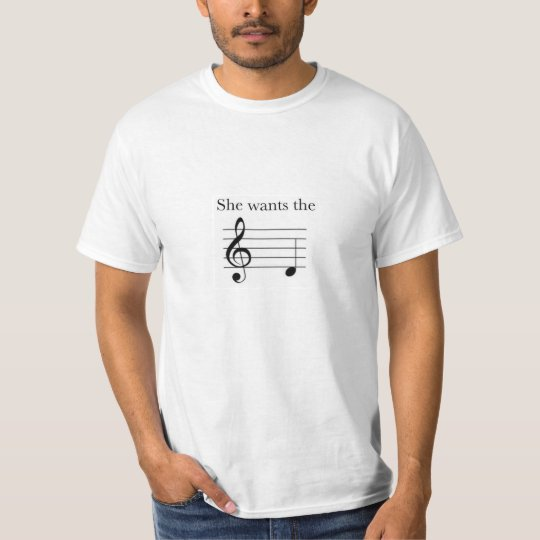 She Wants the D Music Note Shirt