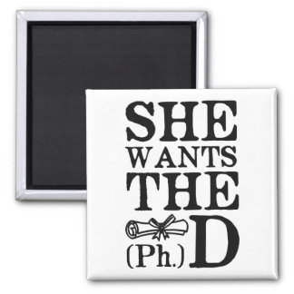 She Wants the PhD Square Magnet