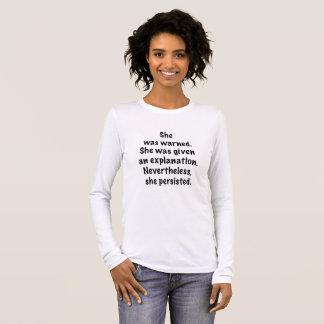 She was warned long sleeve T-Shirt