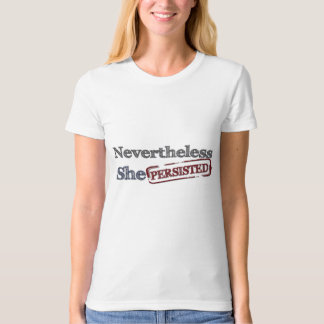 She was warned Nevertheless she persisted T-Shirt