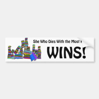 She Who Dies With the Most Fabric Wins Bumper Sticker