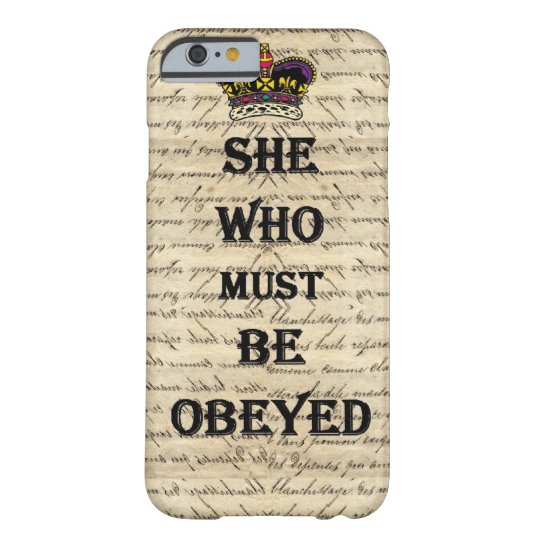 She who must be obeyed barely there iPhone
