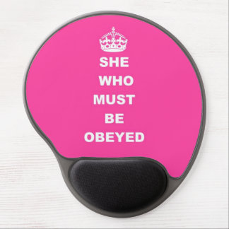 She who must be obeyed gel mouse pad