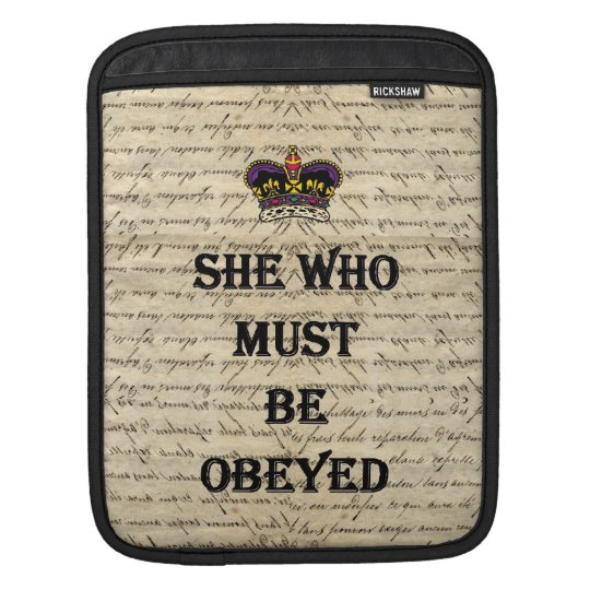 She who must be obeyed iPad sleeve