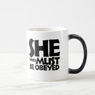 She who must be obeyed magic mug