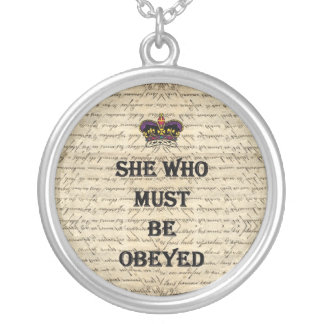She who must be obeyed custom necklace