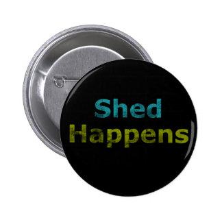 Shed Happens Button