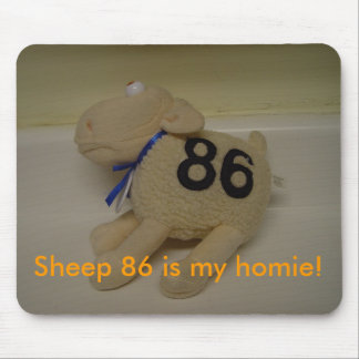 Sheep 86 is my homie! mouse mat