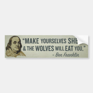 Sheep & Wolves Franklin Quote Bumper Stick Bumper Sticker