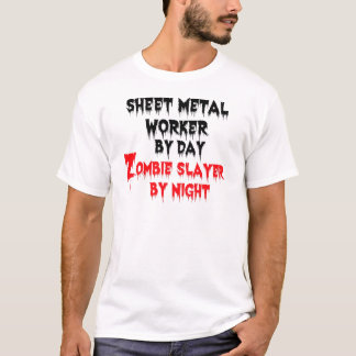 Sheet Metal Worker by Day Zombie Slayer by Night T-Shirt