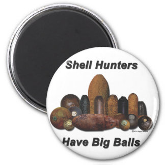 Shell Hunters Have Big Balls 6 Cm Round Magnet