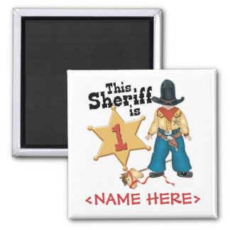 Sheriff First Birthday Square Magnet
